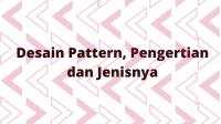Desain Pattern, Pengertian dan Jenisnya